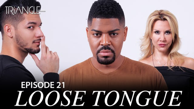 "TRIANGLE Season 2 Episode  21 ""Loose Tongue"""