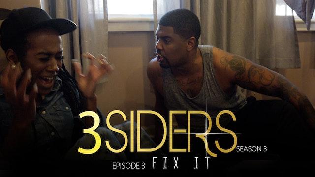"""#3SIDERS Season 3 Episode 3 """"Fix It"""""""