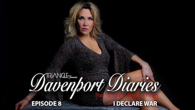 "Davenport Diaries ScarletTears Episode  8 "" I Declare War"""