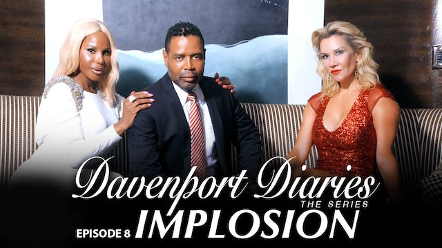 "Davenport Diaries The Series Episode 8 "" Implosion"""