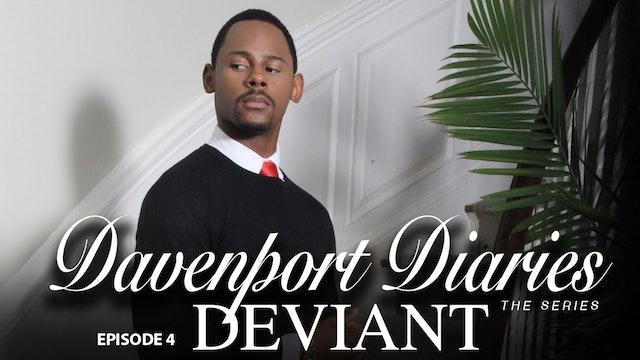 "Davenport Diaries The Series Episode 4 ""Deviant"""