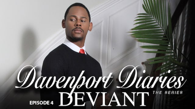 "Davenport Diaries The Series Episode 4 ""Deviant"""