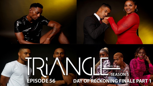 "TRIANGLE Season 5 Episode 56 ""Day of Reckoning"""