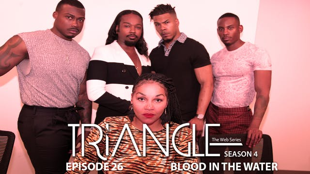 "TRIANGLE Season 4 Episode 26 ""Blood In The Water"""