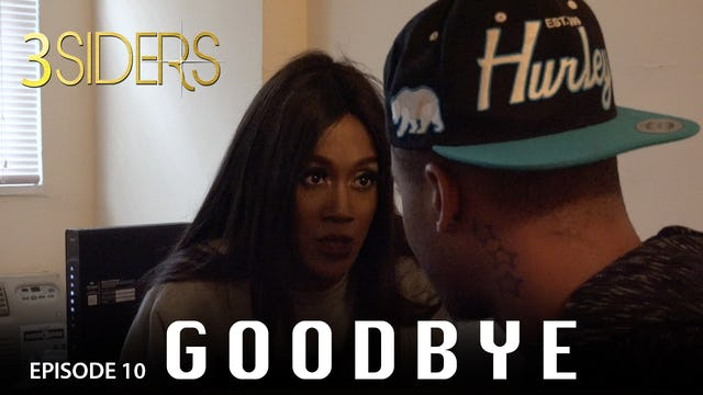 "#3SIDERS Season 2 Episode 10 ""Goodbye"""