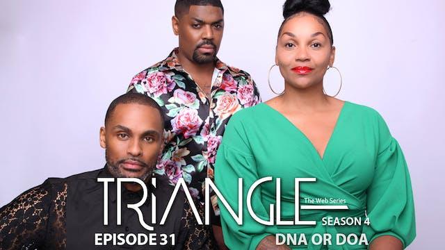 """TRIANGLE Season 4 Episode 31 """"DNA OR DOA"""""""