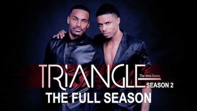 TRIANGLE The Complete Season 2