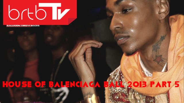 HOUSE OF BALENCIAGA BALL 2013 PART 5