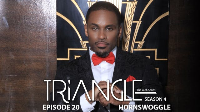 """TRIANGLE Season 4 Episode 20 """"Hornswo..."""