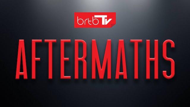 BRTB TV AFTERMATHS