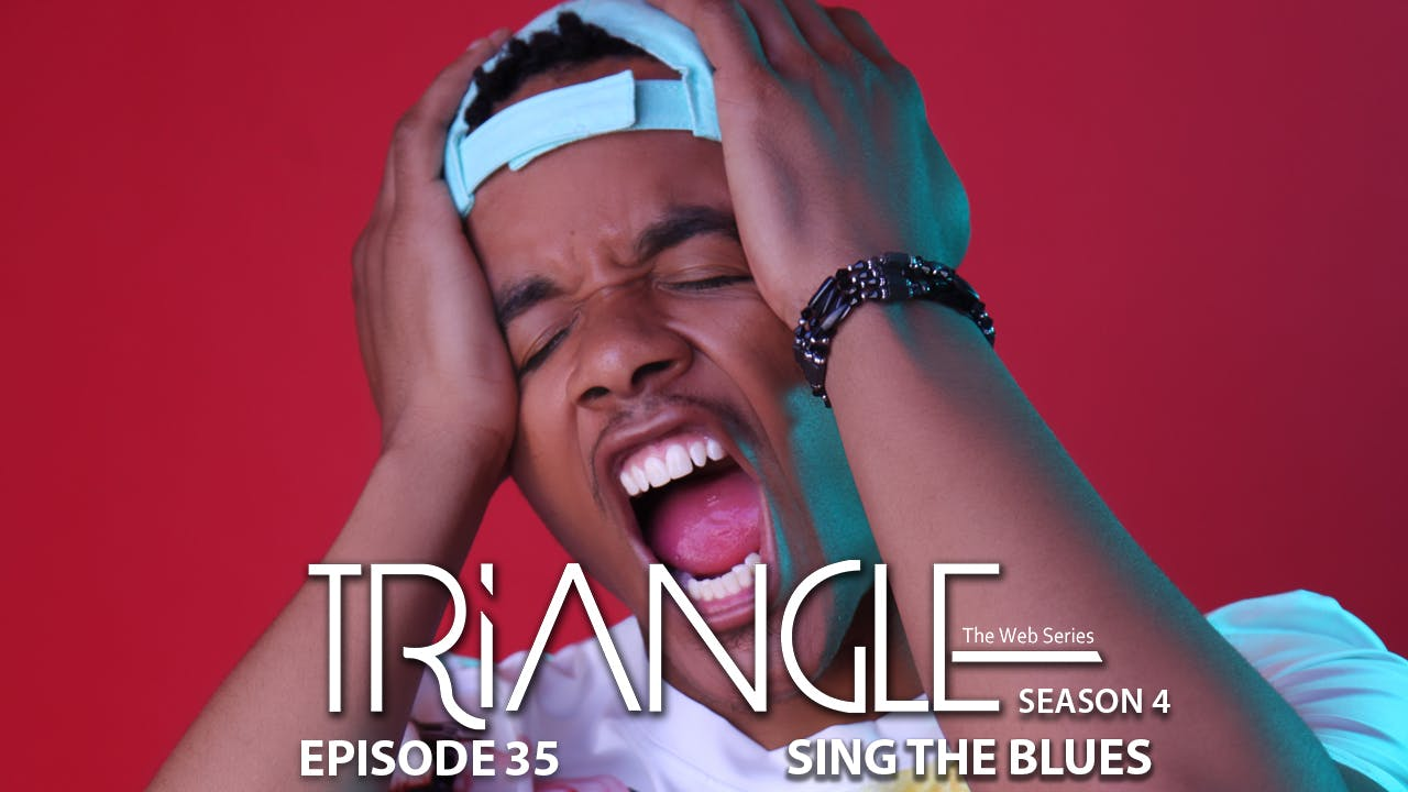 "TRIANGLE Season 4 Episode 35 ""Singing The Blues"""