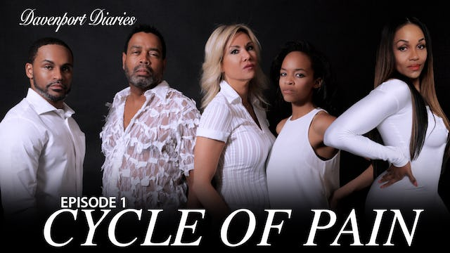 "Davenport Diaries ""Cycle of Pain"""