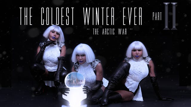 "The Coldest Winter Ever ""Arctic War"" 1/30/2016 Part 1"