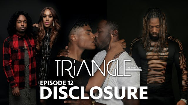 "TRIANGLE Season 2 Episode 12 ""Disclosure"""
