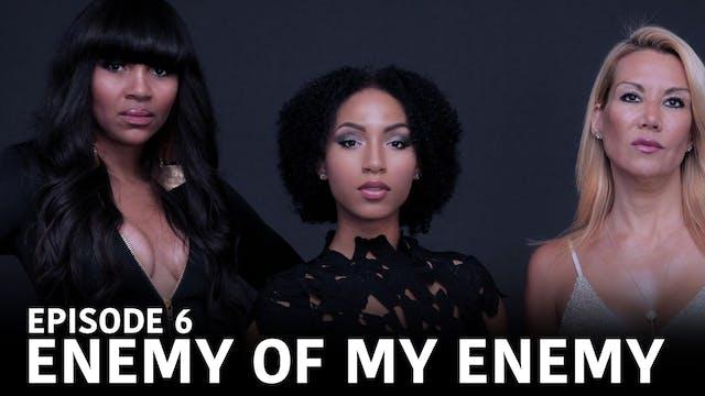 "TRIANGLE Season 2 Episode 6 ""Enemy of my Enemy"""