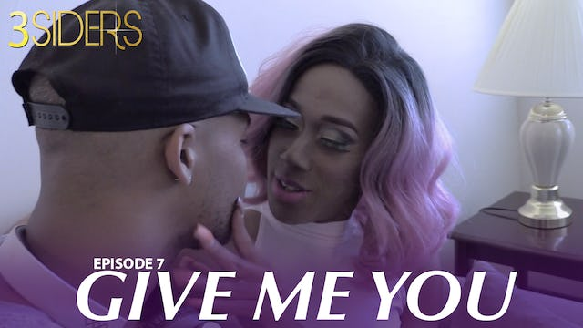 "‪#‎3SIDERS Season 2‬ Episode #7 """"Give me You"""