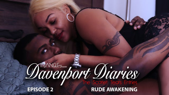 "Davenport Diaries ""The Scarlet Tears Entries"" Episode 2 ""Rude Awakening"""