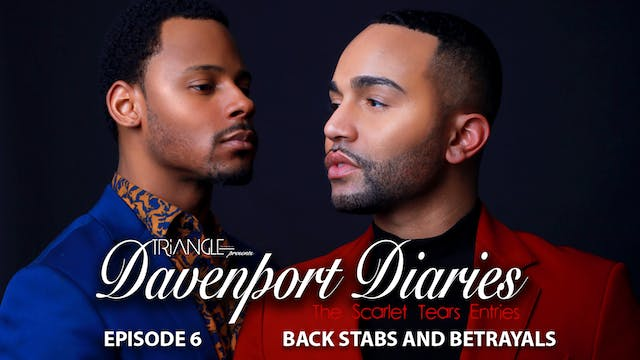 "Davenport Diaries "" The Scarlet Tears Entries"" Episode 6 "" Backstabs & Betrayals"
