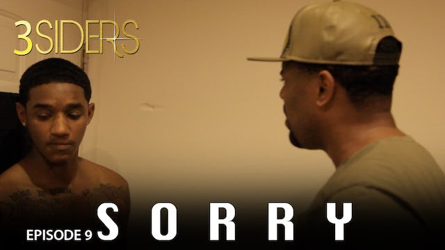 "#3SIDERS Season 2 Episode 9 ""Sorry"""