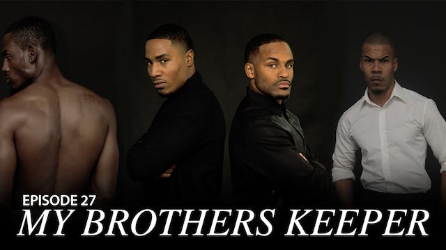 """TRIANGLE Season 2 Episode 27 """" My Brothers Keeper"""""""