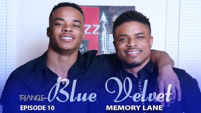 """TRIANGLE """"Blue Velvet"""" Episode 10 """"Memory Lane"""""""