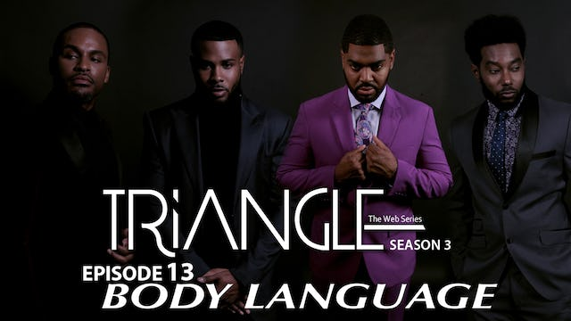 "TRIANGLE Season 3 Episode 13 "" Body Language """