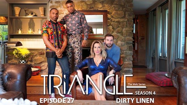 """TRIANGLE Season 4 Episode 27 """"Dirty Linen""""."""