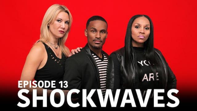 "TRIANGLE Season 2 Episode 13 ""Shockwaves"""