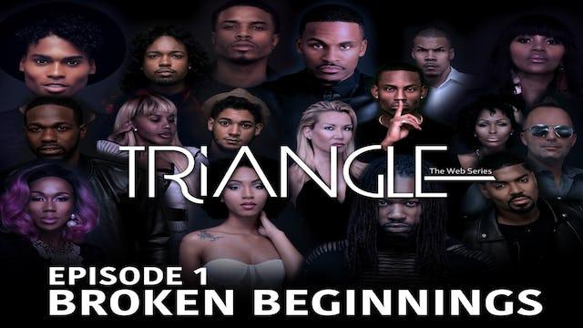"TRIANGLE Season 2 Episode 1 ""Broken Beginnings"""