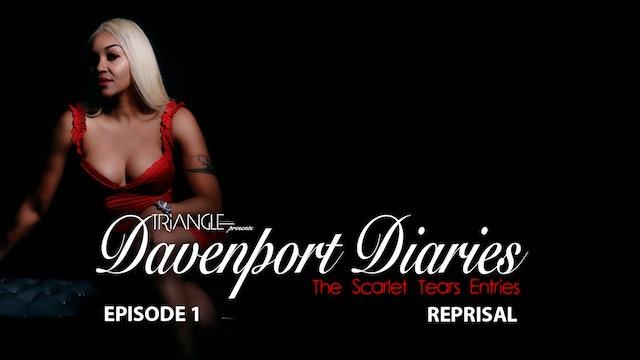 "Davenport  Diaries ""The Scarlet Tears Entries"" Episode 1 ""Reprisal"""