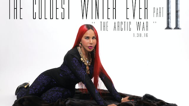 "The Coldest Winter Ever ""Arctic War"" 1/30/2016 Part 2"
