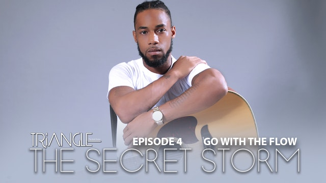 "TRIANGLE  ""The Secret Storm ""  Ep 4 ""Go With the Flow"""