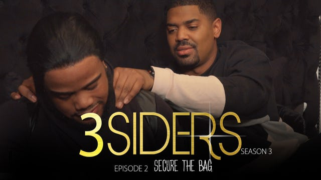 "#3SIDERS Season 3 Episode 2 ""Secure the Bag"""