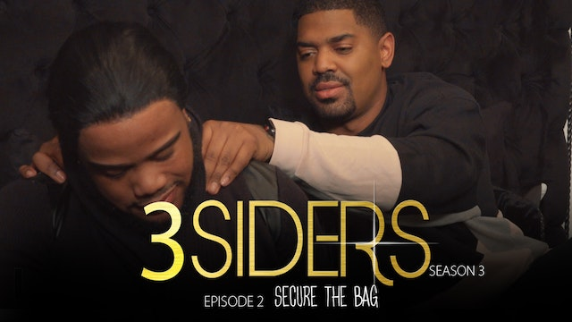 "#3SIDERS Season 3 Episode 2 ""Secure the Bag"""