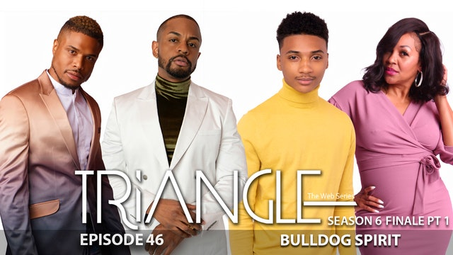"TRIANGLE Season 6 Episode 46 ""Bulldog Spirit"""