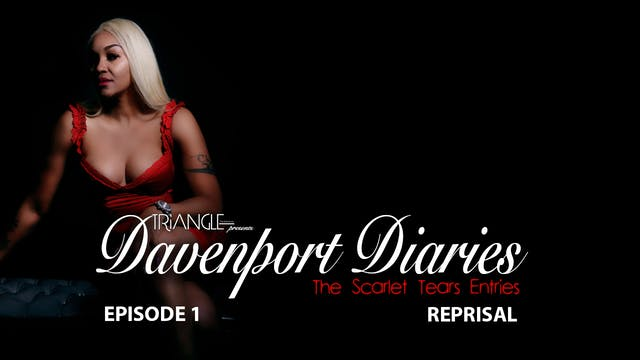 "Davenport  Diaries ""The Scarlet Tears Entries"" Episode 1 ""Reprisal"""