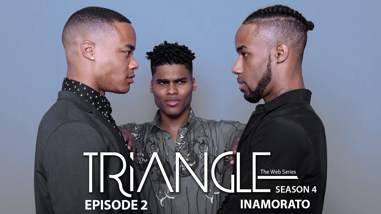 "TRIANGLE Season 4 Episode 2 "" Inamorato"""