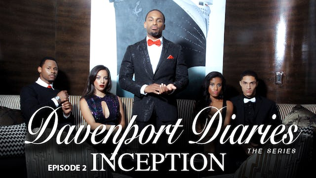 "Davenport Diaries The Series Episode 2 ""Inception"""