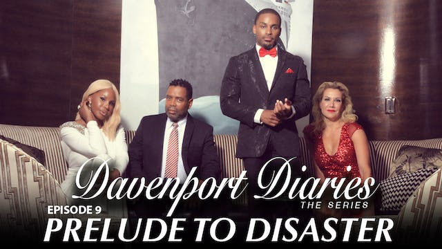 "Davenport Diaries The Series Episode 9 "" Prelude To Disaster """