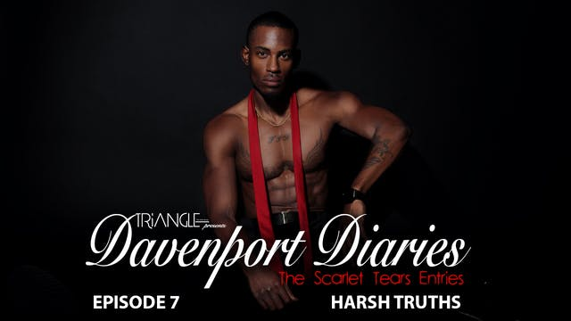 "Davenport Diaries "" The Scarlet Tears Entries"" Episode 7 "" Harsh Truths"""