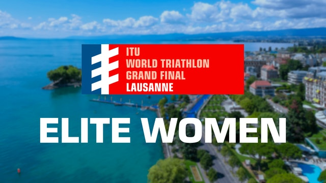 2019 WTS Grand Final Lausanne: Elite Women