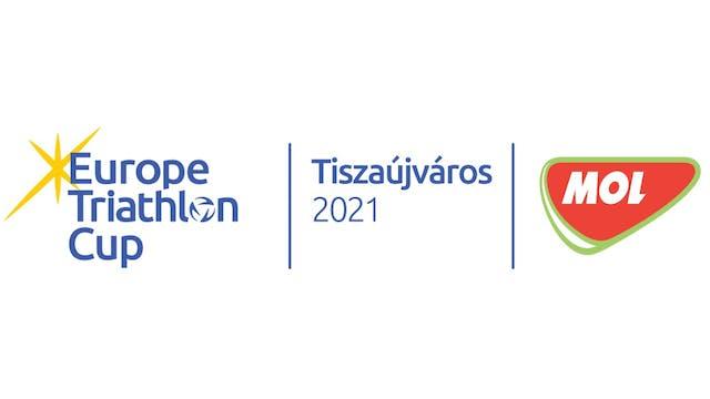 2021 Europe Triathlon Cup Tiszaujvaro...