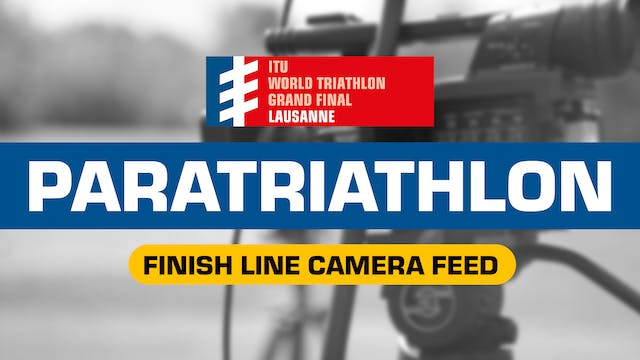Finish Line Cam - Paratriathlon - WTS...