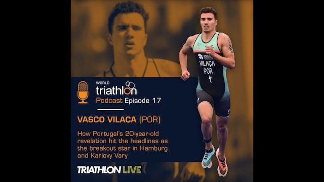 World Triathlon Podcast Ep.17 Vasco Vilaça