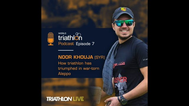 World Triathlon podcast Ep.7 Noor Kho...