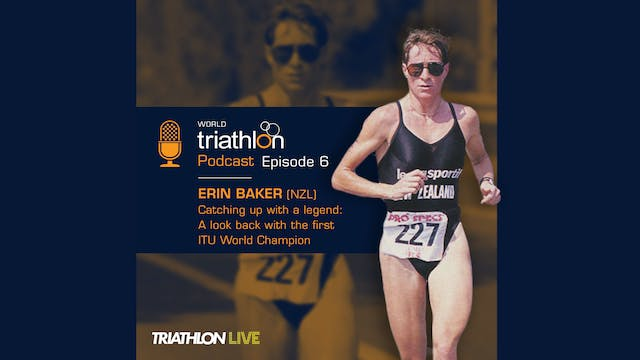 World Triathlon podcast Ep.6 Erin Baker
