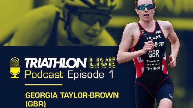 World Triathlon podcast: Ep1. Georgia Taylor-Brown