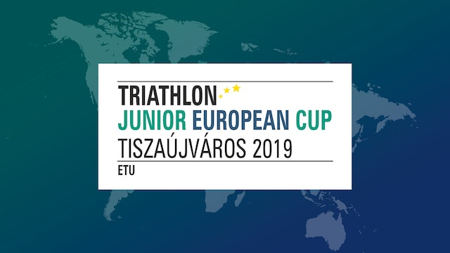2019 Tiszaujvaros ETU Triathlon Junior Euro Cup