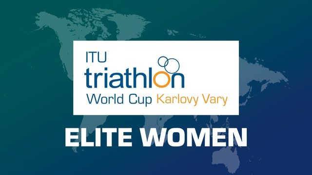 2019 Karlovy Vary ITU Triathlon World Cup Women