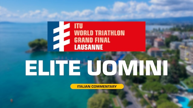 [ITA] 2019 WTS Losanna Grand Final: Elite Uomini